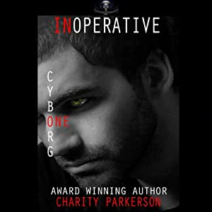 Inoperative: Cyborg One | [Charity Parkerson]