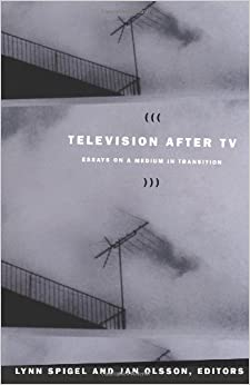 after essay in medium television transition tv Spigel, l, olsson, j & spigel, l (ed) 2004, television after tv: essays on a medium in transition duke university press, durham, nc spigel l, olsson j, spigel l, (ed.