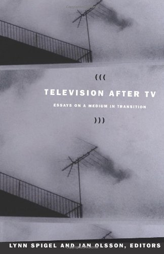 Television after TV: Essays on a Medium in Transition (Console-ing Passions) PDF