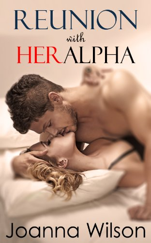 Reunion with Her Alpha (Paranormal Werewolf Shifter Romance) by Joanna Wilson