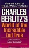 Charles Berlitz's World of the Incredible But True (0449220125) by Berlitz, Charles