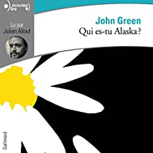 Qui es-tu Alaska ? | Livre audio Auteur(s) : John Green Narrateur(s) : Julien Allouf