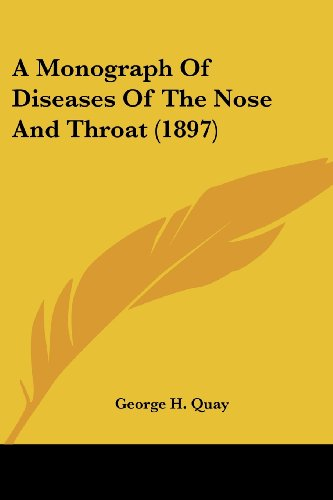 A Monograph of Diseases of the Nose and Throat (1897)
