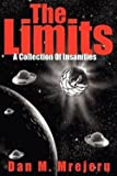 img - for The Limits : A Collection of Insanities (Paperback)--by Dan M. Mrejeru [2006 Edition] book / textbook / text book