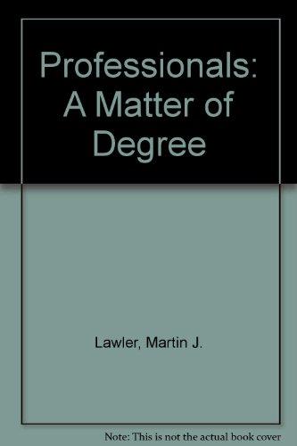 Professionals: A Matter of Degree