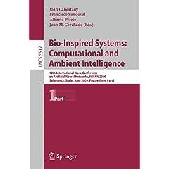 【クリックで詳細表示】Bio-Inspired Systems: Computational and Ambient Intelligence: 10th International Work-Conference on Artificial Neural Networks, IWANN 2009, Salamanca, Spain, June 10-12, 2009. Proceedings, Part I (Lecture Notes in Computer Science / Theoretical Compu