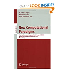New Computational Paradigms: First Conference on Computability in Europe, CiE 2005, Amsterdam, The Netherlands, June 8-12, 2005, Proceedings (Lecture ... Computer Science and General Issues)
