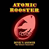Devil's Answer: The Singles Collection by Atomic Rooster (2006-02-07)
