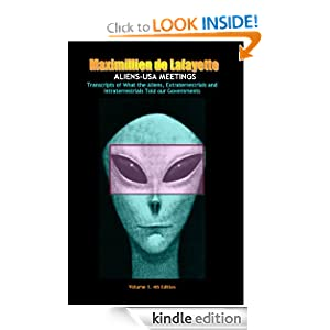 ALIENS-USA MEETINGS: Transcripts of What the Aliens, Extraterrestrials and Intraterrestrials Told our Governments. Vol.I (Extraterrestrials Transcripts)