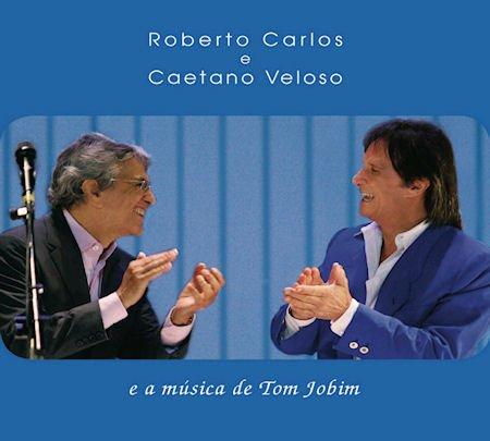 Roberto Carlos & Caetano Veloso - E A Musica De Tom Jobim