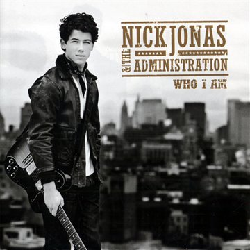 Who I am by Nick Jonas and the Administration