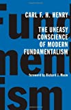 img - for The Uneasy Conscience of Modern Fundamentalism book / textbook / text book