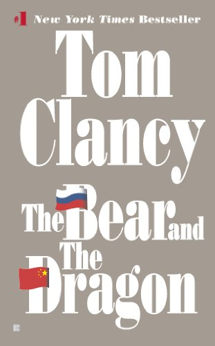 The Bear and the Dragon by Tom Clanc