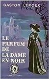 Le Parfum de la dame en noir, �dition illustr�
