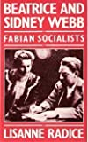 img - for Beatrice and Sidney Webb: Fabian Socialists by Lisanne Radice (1984-05-03) book / textbook / text book