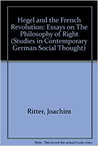 hegel and the french revolution essays on the philosophy of right Essays on hegel we have found 424 essays germany's path after the french revolution (hegel hegel's philosophy explains right from the human response to.