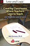 img - for Creating Classrooms Where Teachers Love to Teach and Students Love to Learn [CREATING CLASSROOMS WHERE TEAC] book / textbook / text book