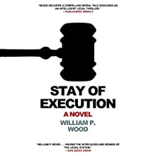 Stay of Execution (       UNABRIDGED) by William P. Wood Narrated by John McLain