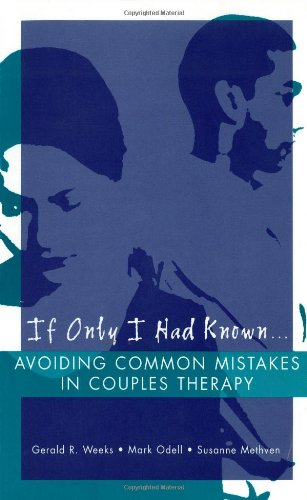 If Only I Had Known: Avoiding Common Mistakes In Couples Therapy