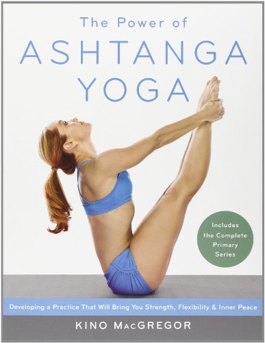 the-power-of-ashtanga-yoga-developing-a-practice-that-will-bring-you-strength-flexibility-and-inner-