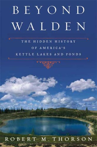 Image for Beyond Walden: The Hidden History of America's Kettle Lakes and Ponds