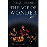 The Age of Wonder: How the Romantic Generation discovered the Beauty and Terror of Scienceby Richard Holmes