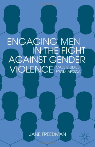Engaging Men in the Fight against Gender Violence: Case Studies from Africa