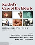 img - for Christine Arenson: Reichel's Care of the Elderly (Hardcover - Revised Ed.); 2009 Edition book / textbook / text book