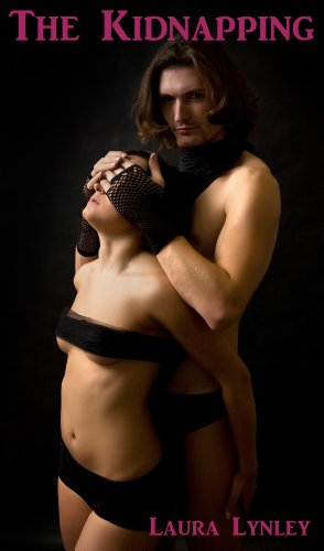 The Kidnapping (BDSM erotica short story, gang rape, rough sex, Maledom)