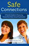 img - for [(Safe Connections : A Parent's Guide to Protecting Young Teens from Sexual Exploitation)] [By (author) Sandy K Wurtele] published on (January, 2012) book / textbook / text book