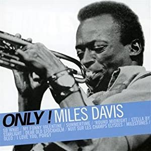 Only ! Miles Davis