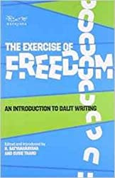 The Exercise of Freedom- An Introduction to Dalit Writing