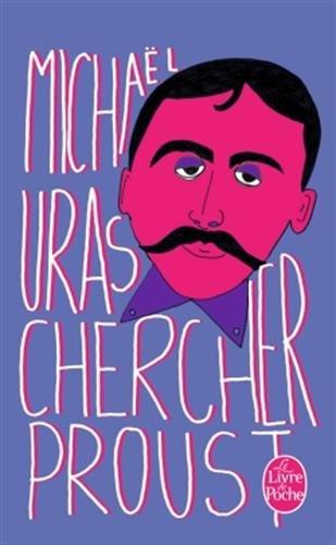 Chercher Proust - Michaël Uras