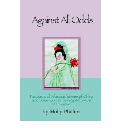 against-all-odds-famous-and-infamous-women-of-china-and-some-contemporary-achievers-220bc-1995-ad-fa