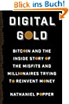 Digital Gold: Bitcoin and the Inside...