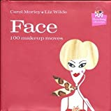 Face: 100 Makeup Moves