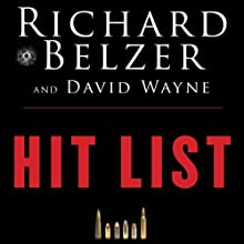 Hit List: An In-Depth Investigation into the Mysterious Deaths of Witnesses to the JFK Assassination (       UNABRIDGED) by Richard Belzer, David Wayne Narrated by Tom Stechschulte