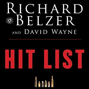 Hit List: An In-Depth Investigation into the Mysterious Deaths of Witnesses to the JFK Assassination | [Richard Belzer, David Wayne]