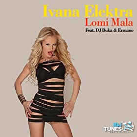 Amazon.com: Lomi mala: Ivana Elektra Feat DJ Buka & Ermano