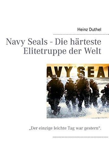 """Buchcover: Navy Seals - Die härteste Elitetruppe der Welt: """"Der einzige leichte Tag war gestern""""."""