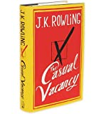 img - for By Rowling, J.K. : The Casual Vacancy (The Casual Vacancy) Hardcover book / textbook / text book