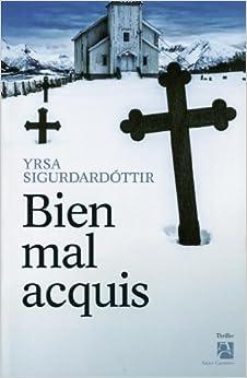 Yrsa Sigurdardottir - Bien mal acquis