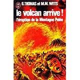 Le Volcan arrive ! : L'éruption de la montagne Pelée, 8 mai 1902 (J'ai lu)