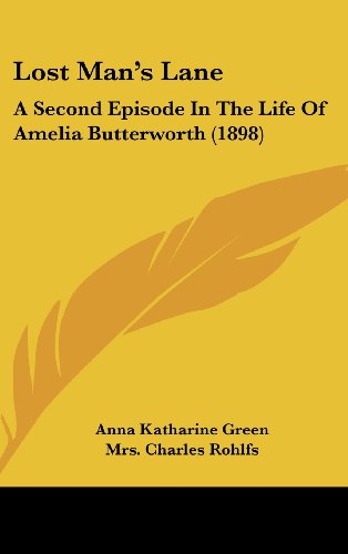 Lost Man's Lane: A Second Episode in the Life of Amelia Butterworth (1898)