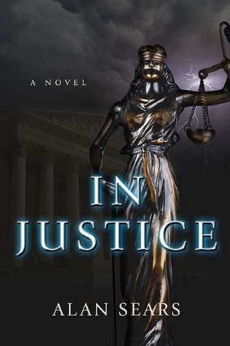 In Justice: A Novel, Alan Sears