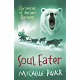 Soul Eater: Chronicles of Ancient Darkness book 3 (Reissue)by Michelle Paver