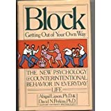 Block--Getting out of Your Own Way: The New Psychology of Counterintentional Behavior in Everyday Life Abigail Lipson