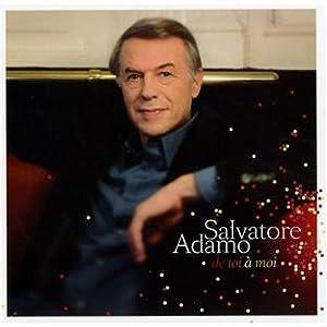 Salvatore Adamo - 癮 - 时光忽快忽慢,我们边笑边哭!