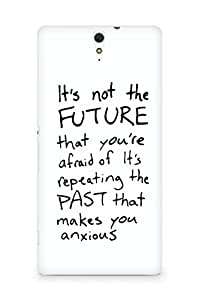 AMEZ its not the future that you are afraid of past Back Cover For Sony Xperia C5