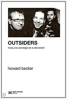 "the outsiders howard becker review Outsiders, howard s becker's study of deviance, is mostly an insider's view  becker belongs to the group of sociologists, usually called ""interactionists,"" who."